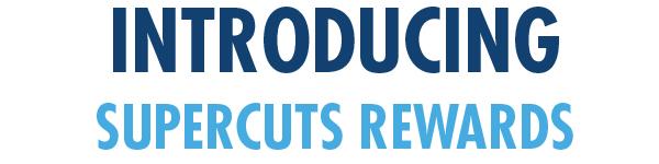 Introducing Supercuts Rewards